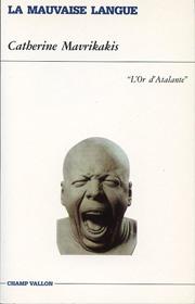 Mauvaise langue (La) – Catherine Mavrikakis 1996