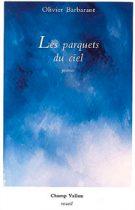 Parquets du ciel (Les) – Olivier Barbarant 1992