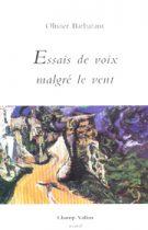 Essais de voix malgré le vent – Olivier Barbarant 2004