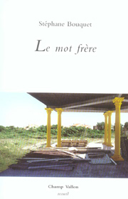 Mot frère (Le) – Stéphane Buquet 2005