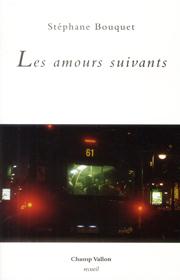 Amours suivants (Les) – Stéphane Bouquet 2013