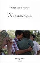 Nos amériques – Stéphane Bouquet 2010