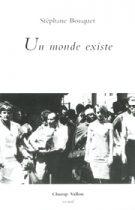 Un monde existe – Stéphane Bouquet 2002