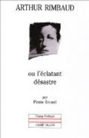 Arthur Rimbaud – Pierre Brunel 1983