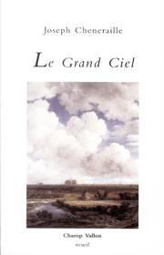 Grand ciel (Le) – Joseph Cheneraille 2012