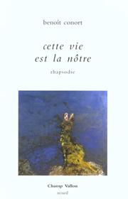 Cette vie est la nôtre – Benoît Conort 2001