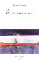 Écrire dans le noir – Benoît Conort 2006