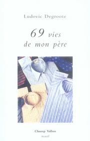 69 vies de mon père – Ludovic Degroote 2006