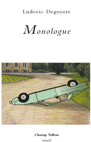 Monologue – Ludovic Degroote 2012