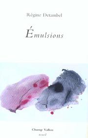Émulsions – Régine Detambel 2003