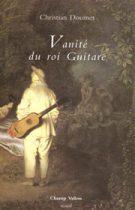 Vanité du roi Guitare – Christian Doumet 2000