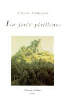 Forêt périlleuse (La) – Claude Dourguin 1994