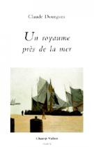 Un royaume près de la mer – Claude Dourguin 1998