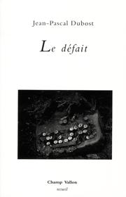 Défait (Le) – Jean-Pascal Dubost 2010