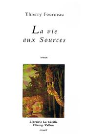 Vie aux sources (La) – Thierry Fourneau 1989