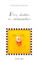 Fées, diables et salamandres – Christian Garcin 2003