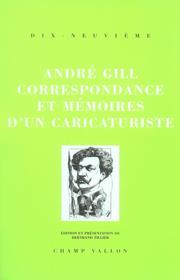 Correspondance et mémoires d'un caricaturiste – André Gill 2006