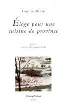 Éloge pour une cuisine de province – Guy Goffette 2015