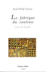 Fabrique du continu (La) – Jean-Paul Goux 1999