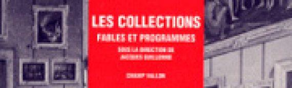 JACQUES GUILLERME (dir.) Les collections : fables et programmes