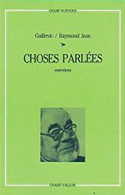 Choses parlées – Raymond Jean Guillevic