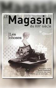 Magasin du XIX siècle (Le) – n°2 – Les choses 2012