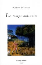 Temps ordinaire (Le) – Robert Marteau 2009