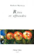 Rites et offrandes – Robert Marteau 2002
