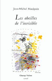 Abeilles de l'invisible (Les) – Jean-Michel Maulpoix 1990
