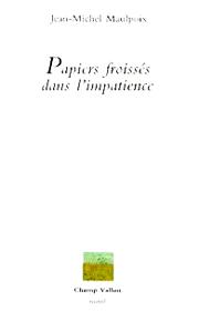 Papiers froissés dans l'impatience – Jean-Michel Maulpoix 1987