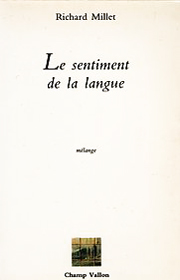 Sentiment de la langue (Le) – Richard Millet 1986