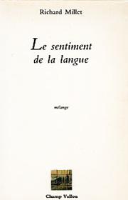 Sentiment de la langue (Le) – Richard Millet 1986