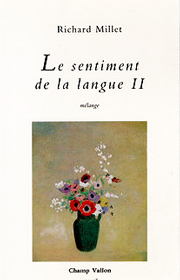 Sentiment de la langue II (Le) – Richard Millet 1990