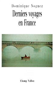 Derniers voyages en France – Dominique Noguez 1994