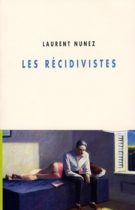 Récidivistes (Les) – Laurent Nunez 2008