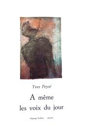 À même les voix du jour – Yves Peyré 1990