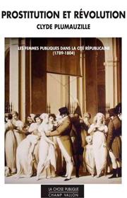 Prostitution et révolution – Clyde Plumauzille 2016