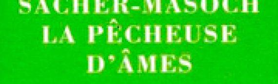 LEOPOLD VON SACHER-MASOCH La pêcheuse d'âmes