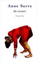 Au secours – Anne Serre 1998