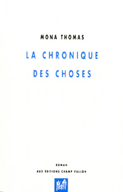 Chronique des choses (La) – Mona Thomas 2002