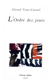 Ordre des jours (L') – Gérard Titus-Carmel 2010