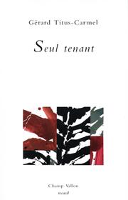 Seul tenant – Gérard Titus-Carmel 2006