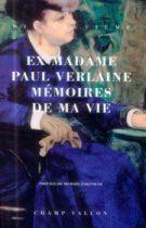 Mémoires de ma vie – Ex-madame Paul Verlaine 1992