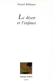 Désert et l'enfance (Le) – Daniel Klébaner 1988