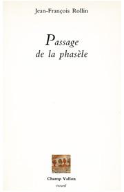Passage de la phasèle : opus 8 – Jean-François Rollin 1986