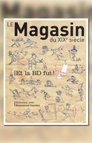 Magasin du XIXe siècle (Le) – n°6 – Et la BD fut !