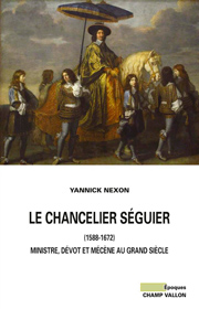 Chancelier Séguier (Le) – Yannick Nexon 2015