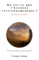 Qu'est-ce que l'histoire environnementale ? Grégory Quenet 2014