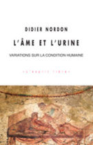 L'âme et l'urine - DIdier Nordon 2017