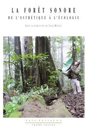 La forêt sonore -Jean Mottet (dir.) 2017